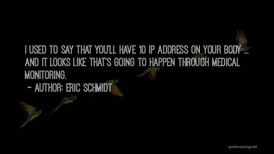 Ip Address Quotes By Eric Schmidt