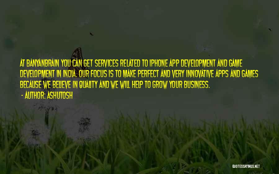 Iphone Apps Quotes By Ashutosh