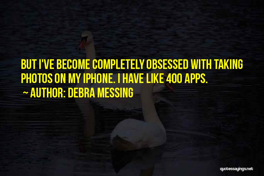 Iphone Apps Quotes By Debra Messing