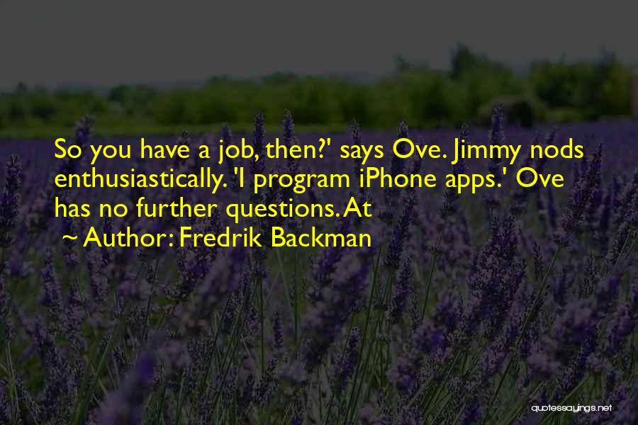Iphone Apps Quotes By Fredrik Backman