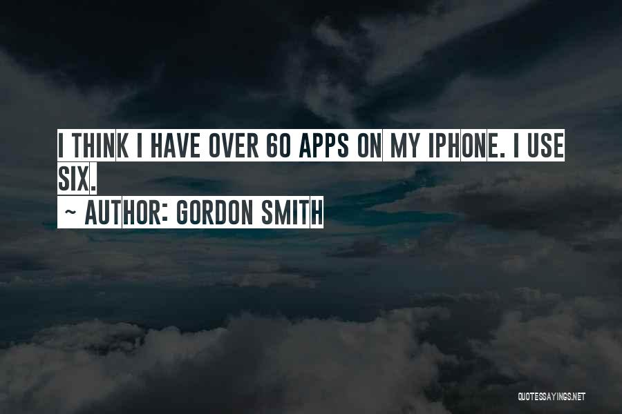 Iphone Apps Quotes By Gordon Smith