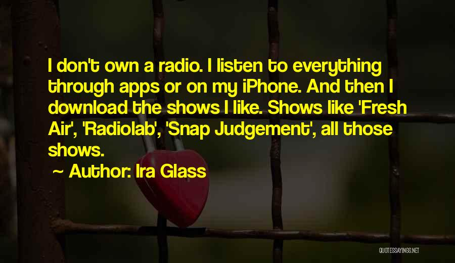 Iphone Apps Quotes By Ira Glass