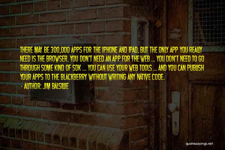 Iphone Apps Quotes By Jim Balsillie