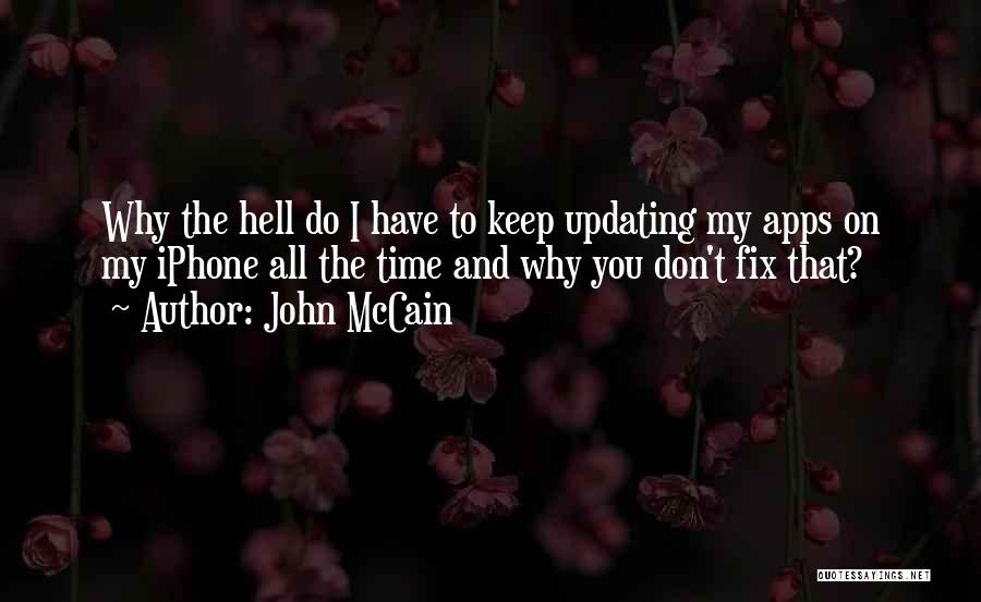 Iphone Apps Quotes By John McCain