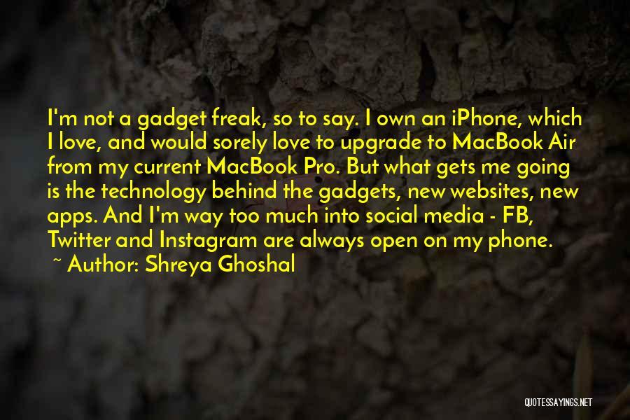 Iphone Apps Quotes By Shreya Ghoshal