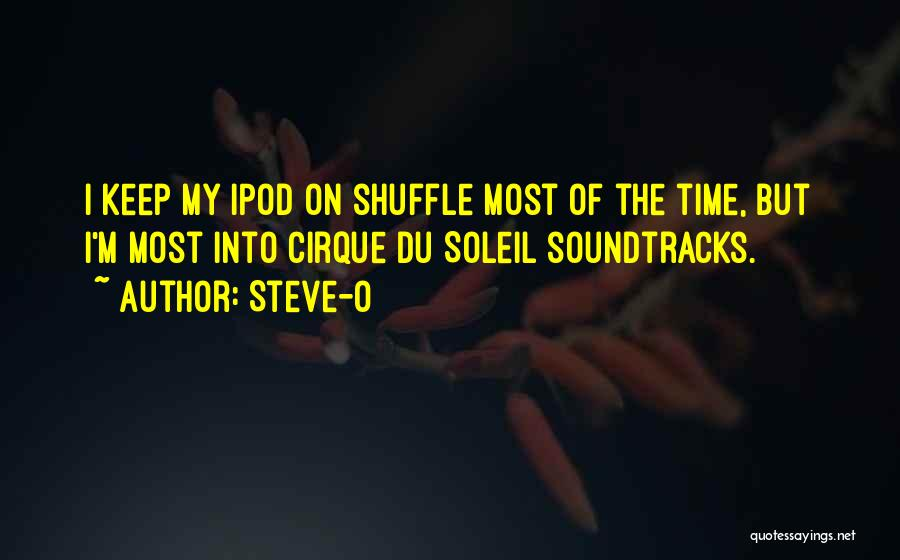 Ipod Shuffle Quotes By Steve-O