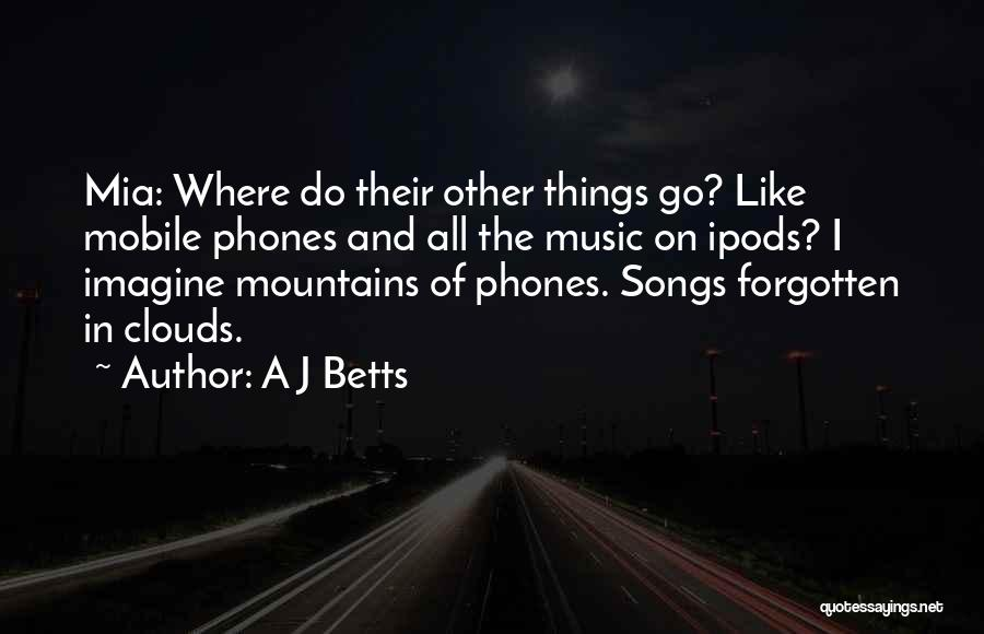 Ipods Quotes By A J Betts