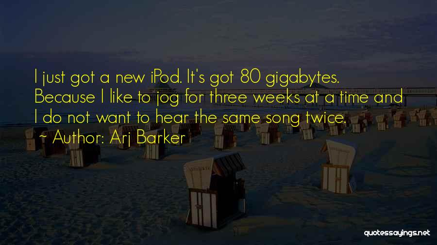 Ipods Quotes By Arj Barker