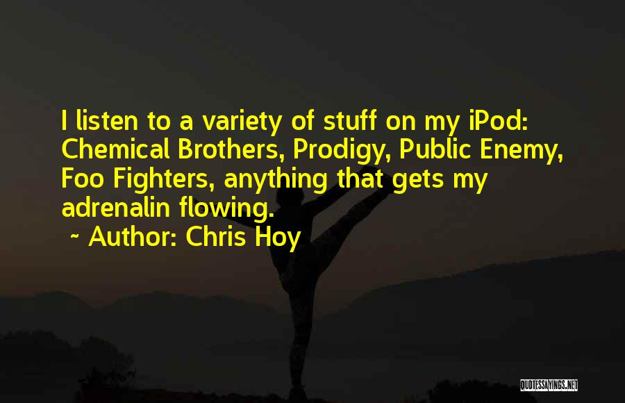 Ipods Quotes By Chris Hoy