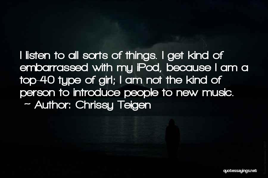 Ipods Quotes By Chrissy Teigen