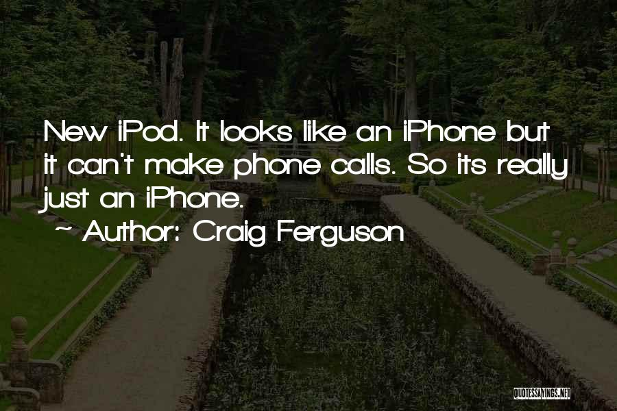 Ipods Quotes By Craig Ferguson