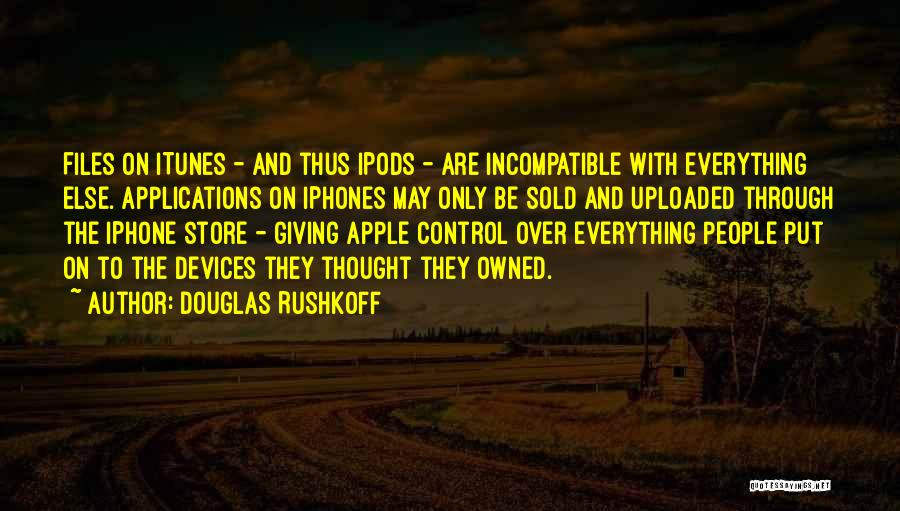 Ipods Quotes By Douglas Rushkoff