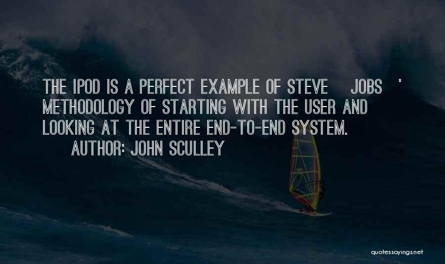 Ipods Quotes By John Sculley