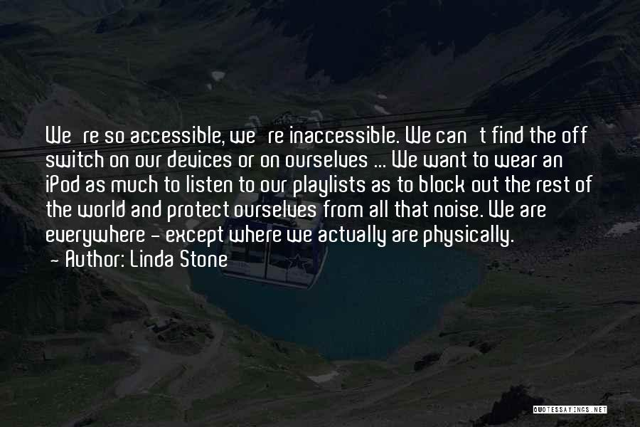 Ipods Quotes By Linda Stone