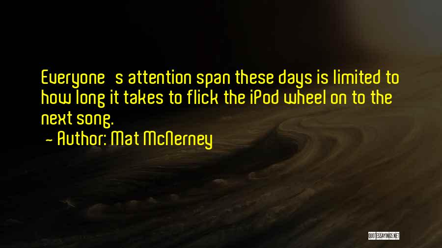 Ipods Quotes By Mat McNerney