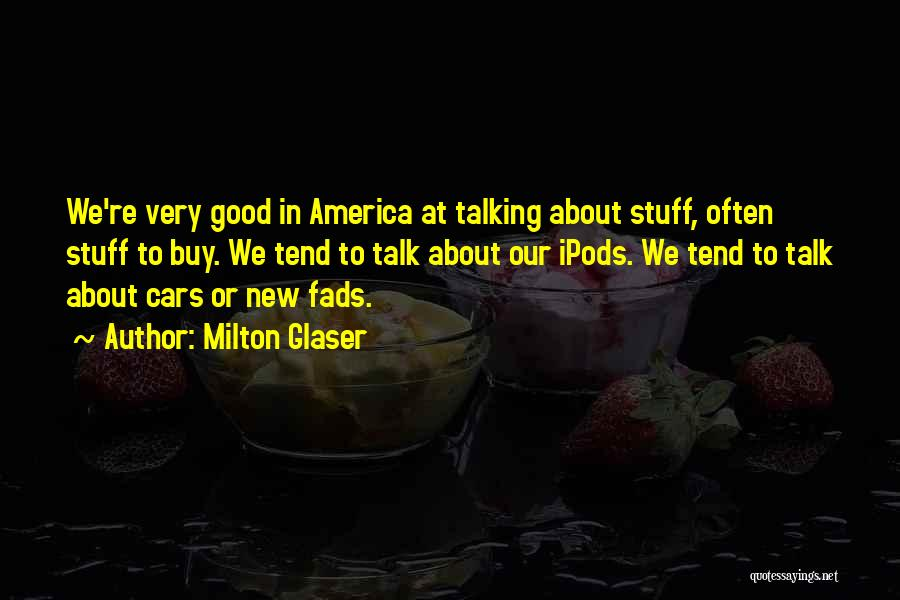 Ipods Quotes By Milton Glaser
