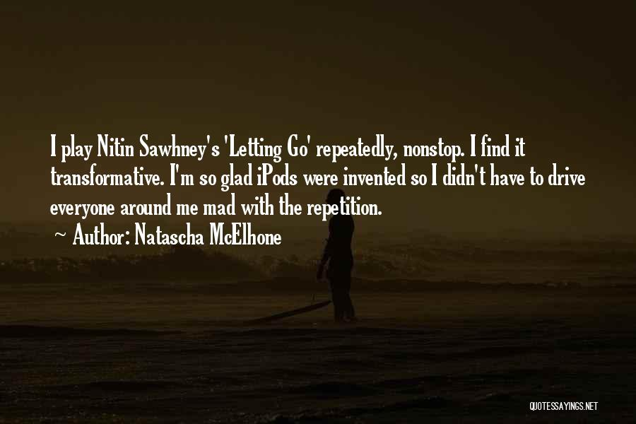 Ipods Quotes By Natascha McElhone