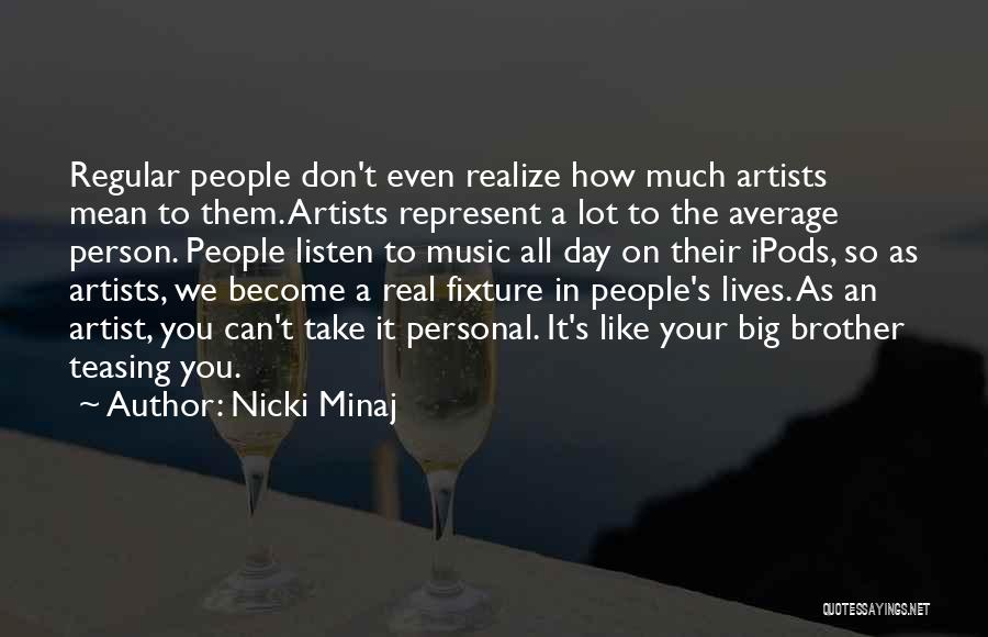 Ipods Quotes By Nicki Minaj
