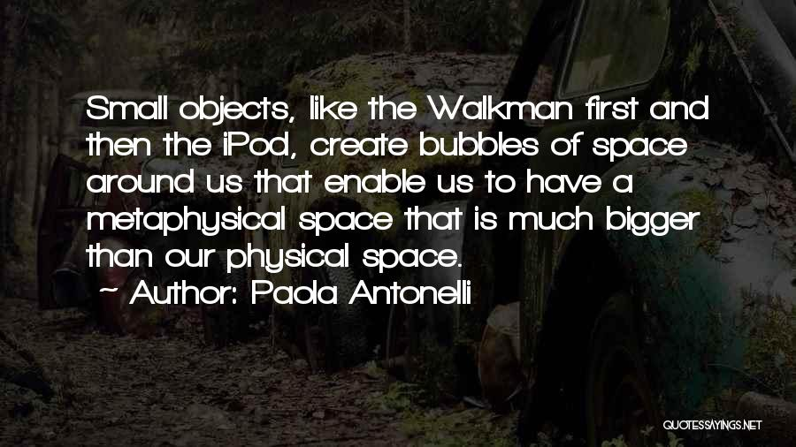 Ipods Quotes By Paola Antonelli