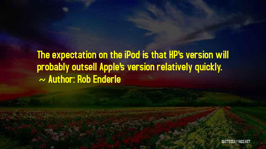Ipods Quotes By Rob Enderle