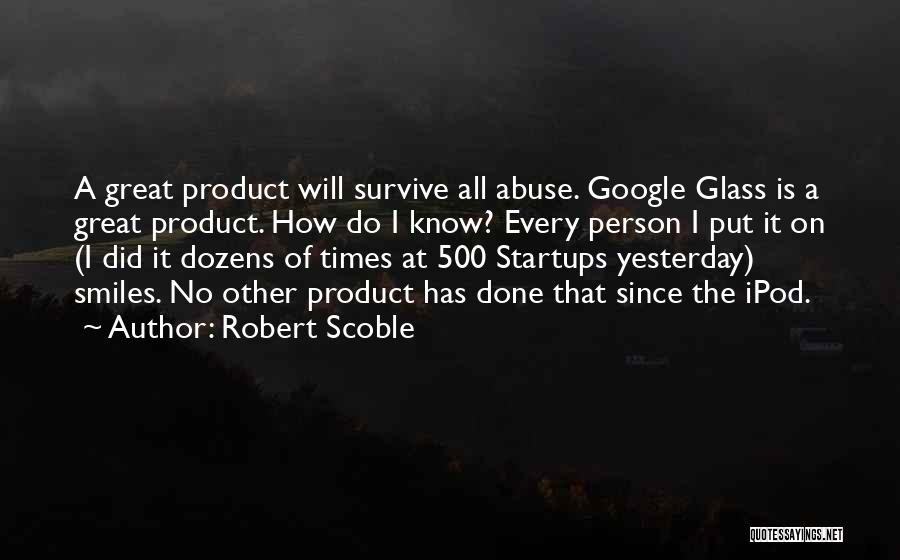 Ipods Quotes By Robert Scoble