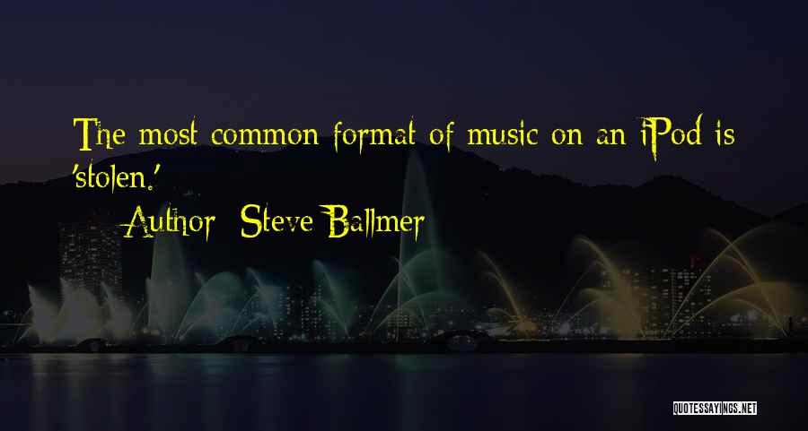 Ipods Quotes By Steve Ballmer