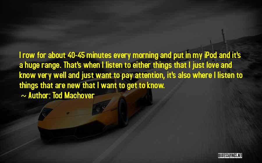 Ipods Quotes By Tod Machover