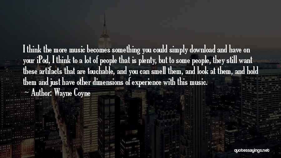 Ipods Quotes By Wayne Coyne