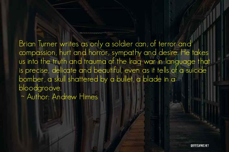 Iraq War Soldier Quotes By Andrew Himes