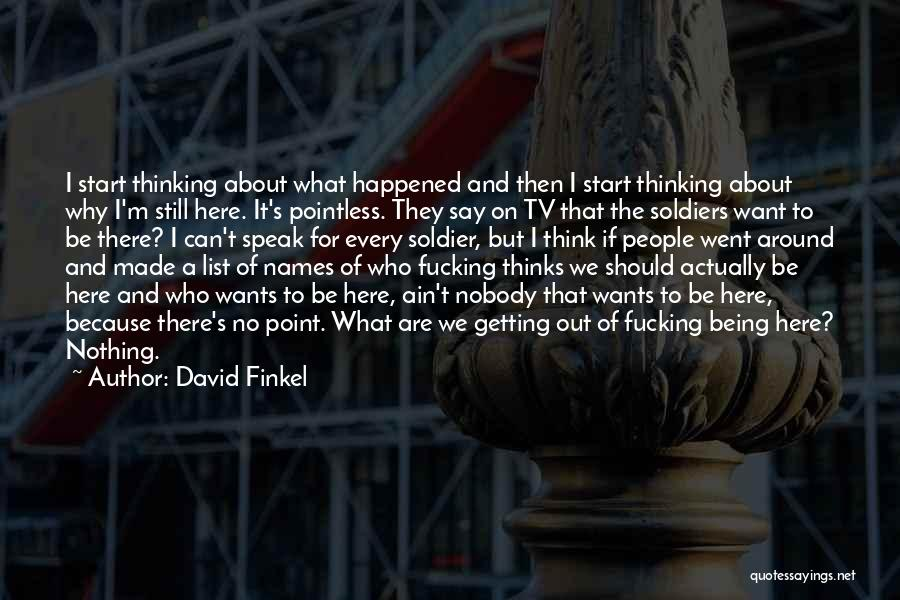 Iraq War Soldier Quotes By David Finkel