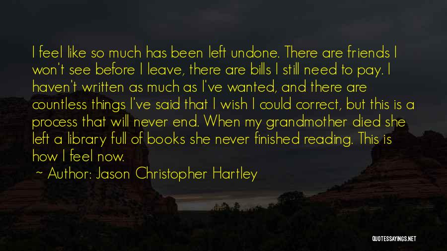 Iraq War Soldier Quotes By Jason Christopher Hartley