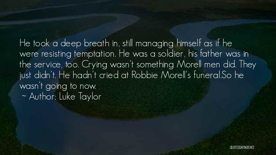 Iraq War Soldier Quotes By Luke Taylor
