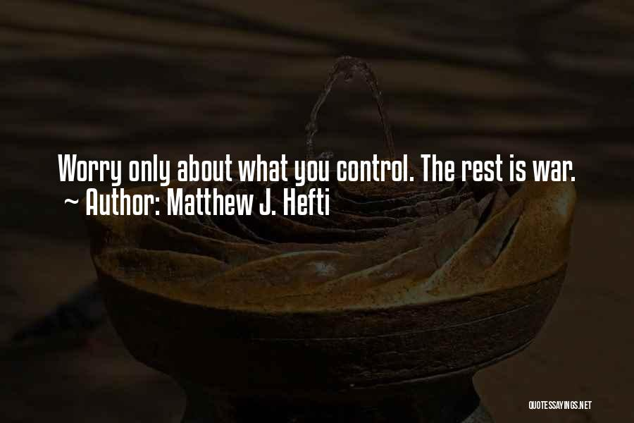 Iraq War Soldier Quotes By Matthew J. Hefti