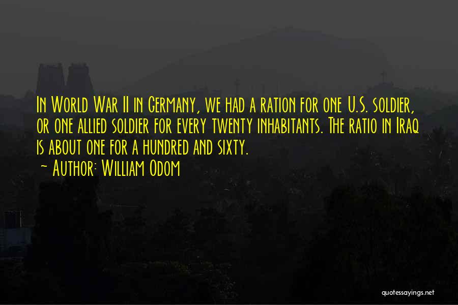 Iraq War Soldier Quotes By William Odom