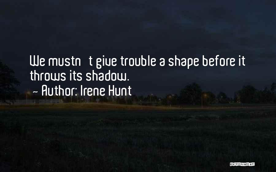 Irene Hunt Quotes 1209334