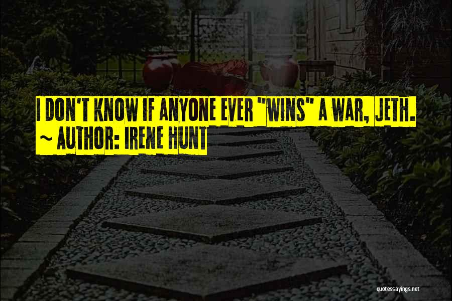 Irene Hunt Quotes 1281127
