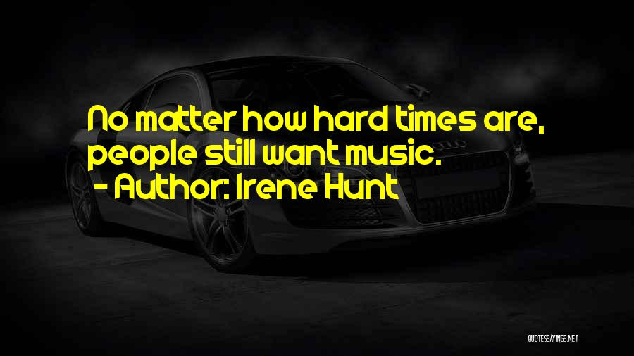 Irene Hunt Quotes 2064585