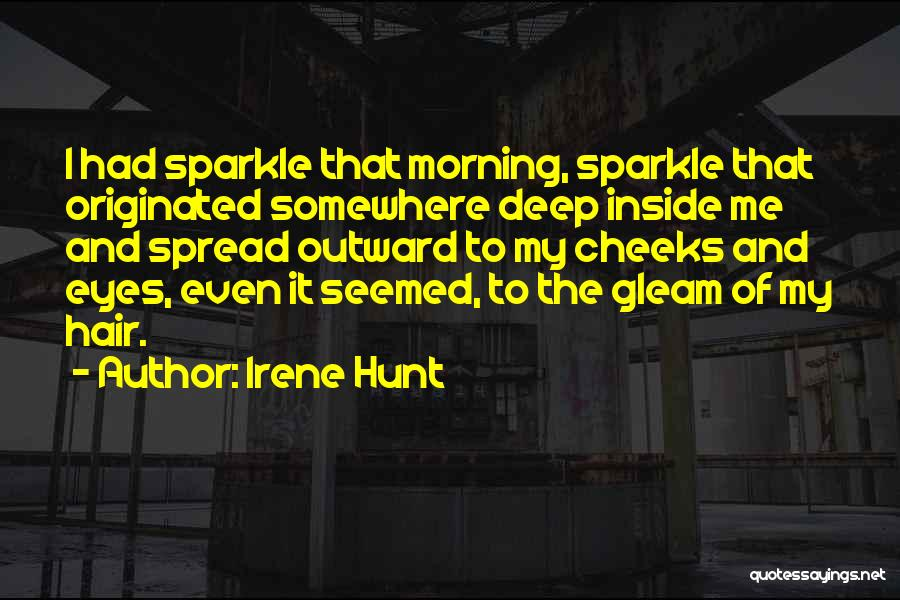Irene Hunt Quotes 692557