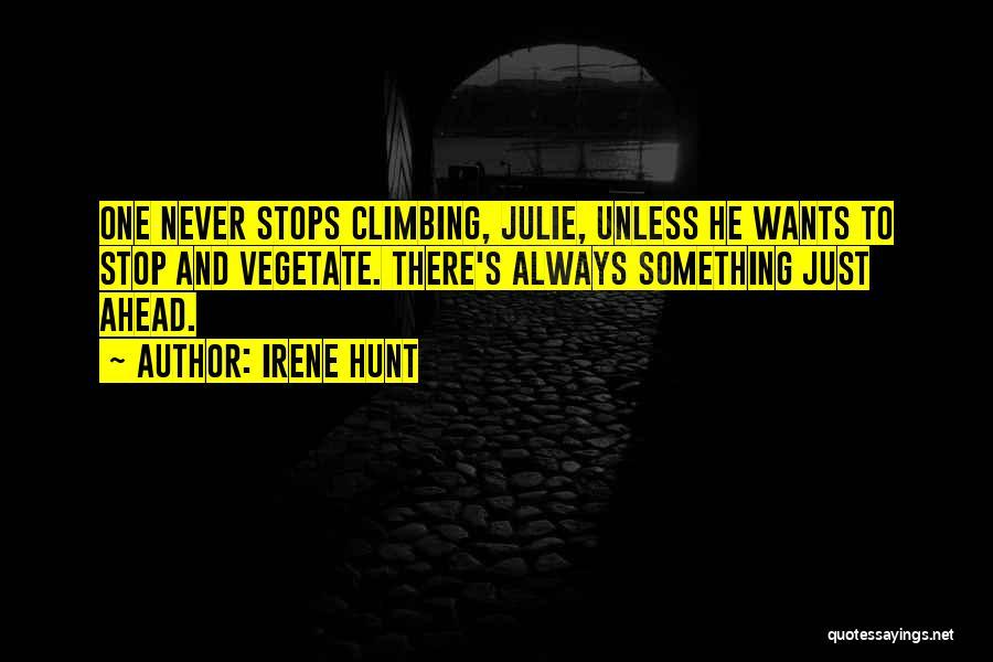 Irene Hunt Quotes 728157