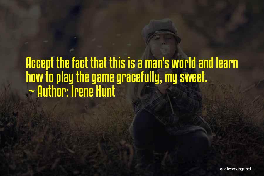 Irene Hunt Quotes 820417