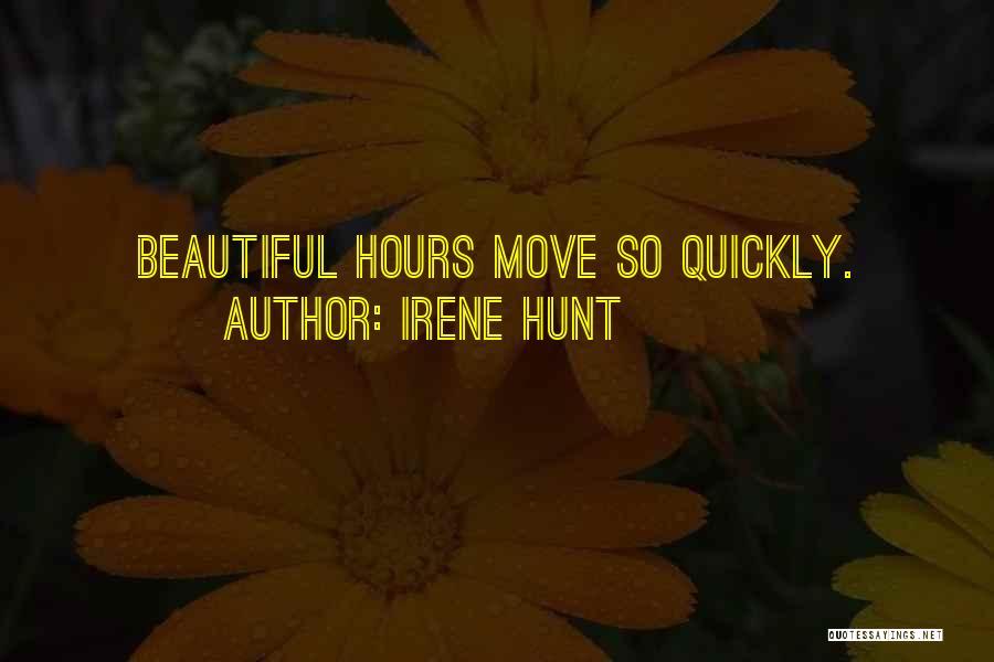 Irene Hunt Quotes 964527
