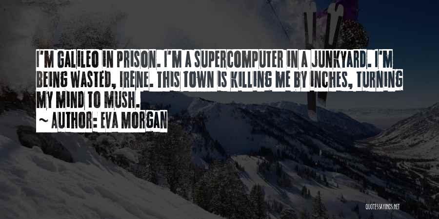 Irene Morgan Quotes By Eva Morgan