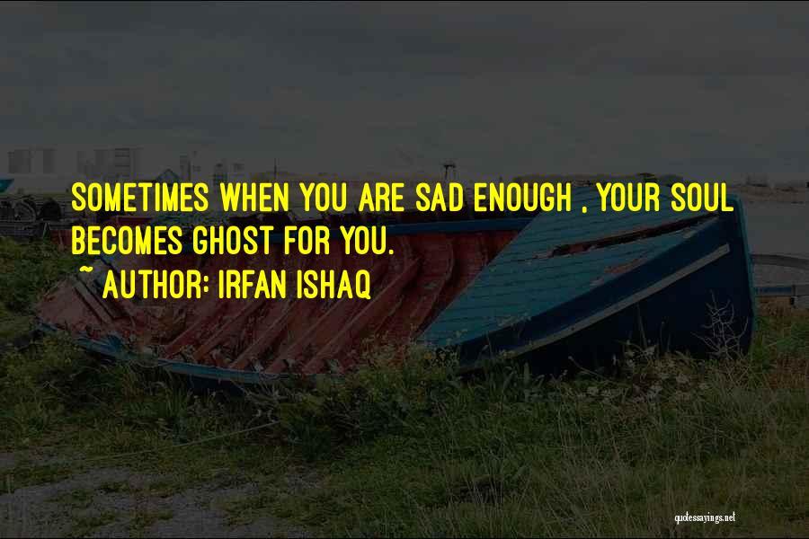 Irfan Ishaq Quotes 1265434