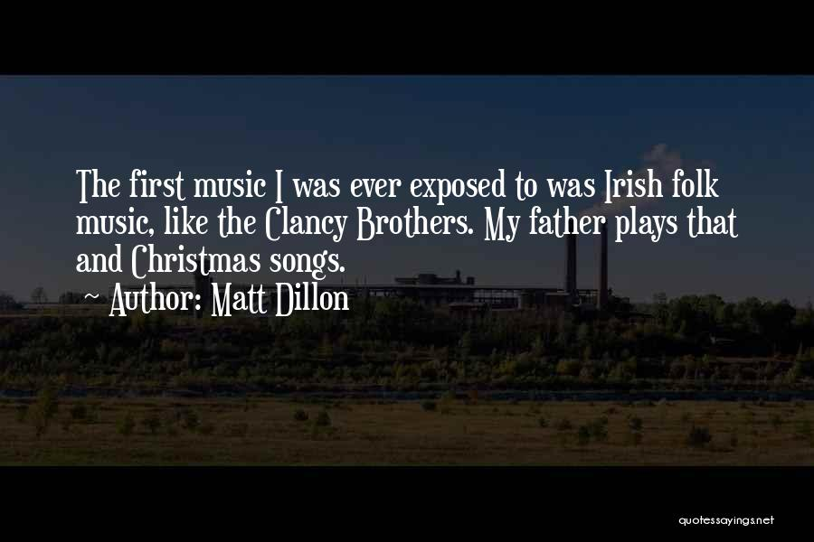 Irish Folk Music Quotes By Matt Dillon