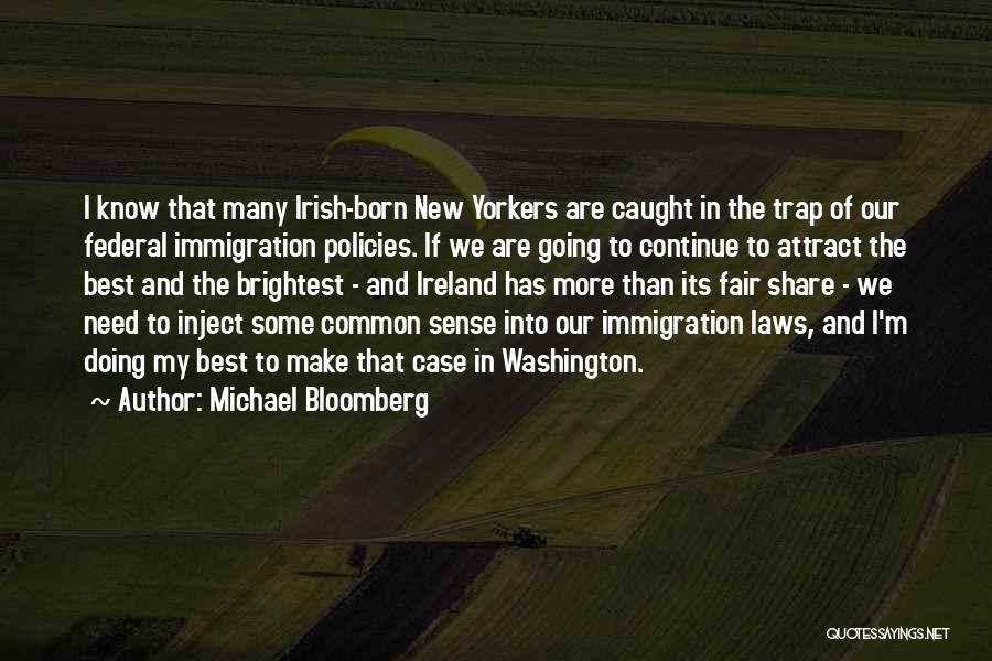 Irish Immigration Quotes By Michael Bloomberg