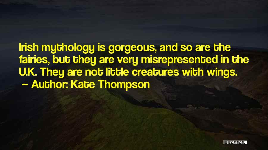 Irish Mythology Quotes By Kate Thompson