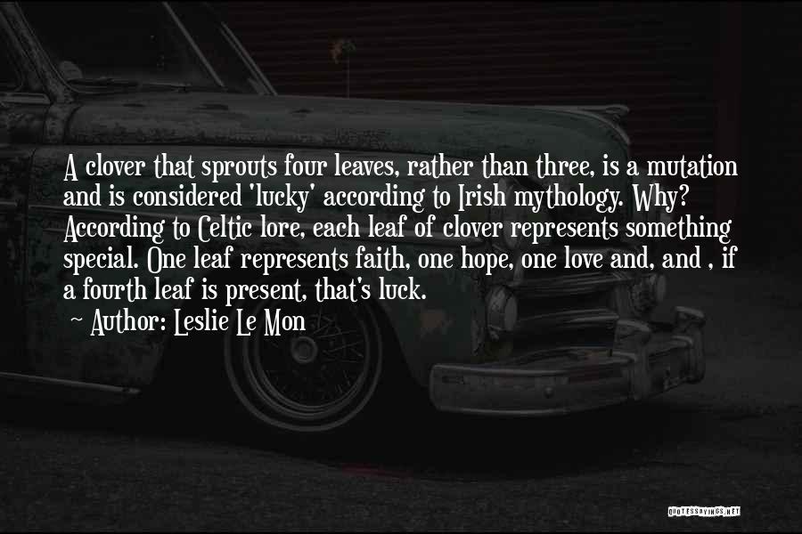 Irish Mythology Quotes By Leslie Le Mon