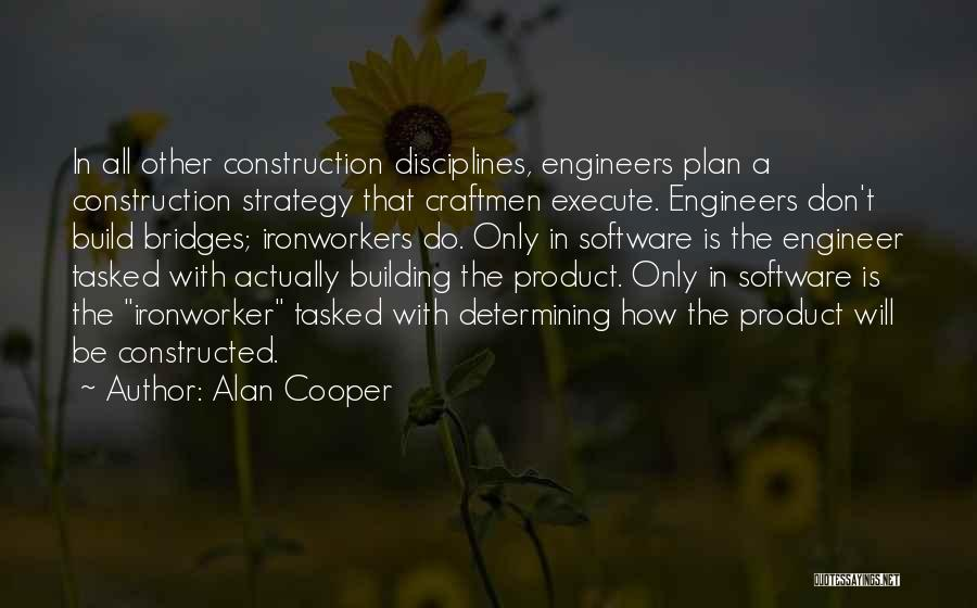 Ironworker Quotes By Alan Cooper