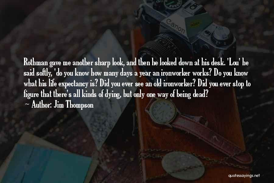 Ironworker Quotes By Jim Thompson