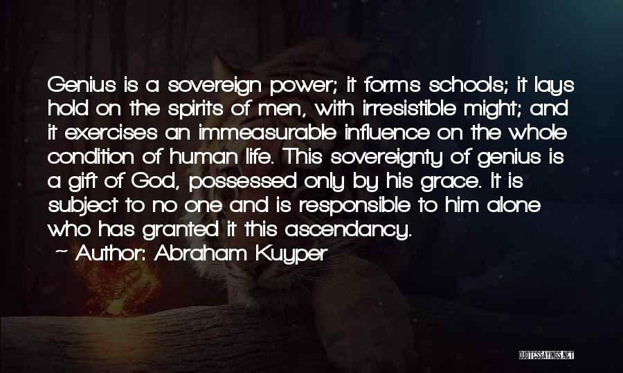 Irresistible Grace Quotes By Abraham Kuyper